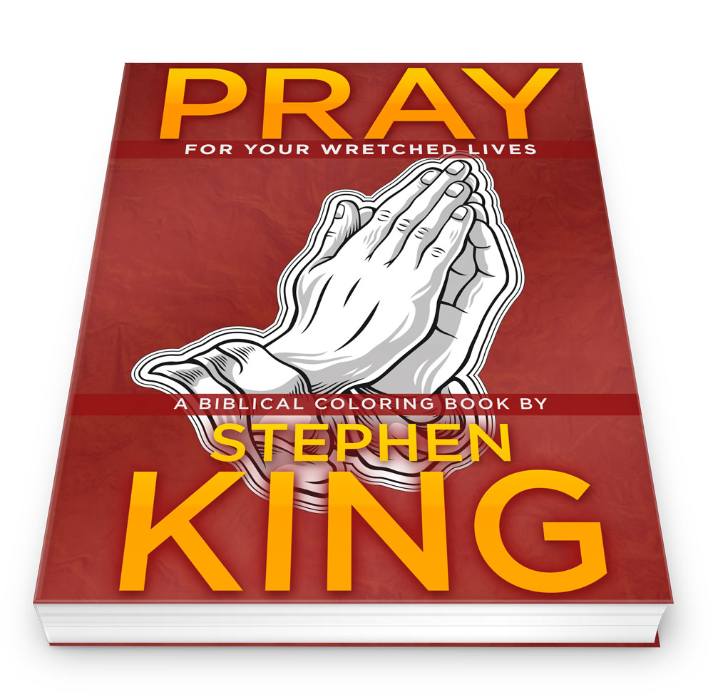 Pray: A Biblical Coloring Book by Stephen King
